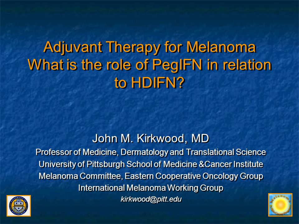 Relapse and Mortality Risk of Operable Melanoma Guides Adjuvant Therapy Local stage I disease: IA-B/IIA Lower risk Primary risk guided by Breslow thickness & ulceration Primary >2mm thick, ulcerated (T3b) or >4 mm (T4) IIB Intermediate risk Regional Stage III Lymph Node Disease: IIIA High risk Sentinel lymph node status: key prognostic assessment for >1 mm thick primaries –Risk varies by numbers of nodes involved 1, 2-3, >3 (N1, 2, 3) –Microscopic: Stage IIIA 35% relapse risk –Macroscopic: Stage IIIB >60% relapse risk IIIB Higher risk Distant Resectable Stage IV Disease: IV Highest risk Local stage I disease: IA-B/IIA Lower risk Primary risk guided by Breslow thickness & ulceration Primary >2mm thick, ulcerated (T3b) or >4 mm (T4) IIB Intermediate risk Regional Stage III Lymph Node Disease: IIIA High risk Sentinel lymph node status: key prognostic assessment for >1 mm thick primaries –Risk varies by numbers of nodes involved 1, 2-3, >3 (N1, 2, 3) –Microscopic: Stage IIIA 35% relapse risk –Macroscopic: Stage IIIB >60% relapse risk IIIB Higher risk Distant Resectable Stage IV Disease: IV Highest risk