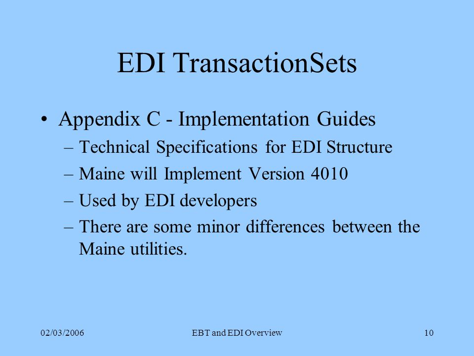 02/03/2006EBT and EDI Overview9 EDI GUIDELINES MAINE Appendix B –Glossary of Terms used in Maine documents