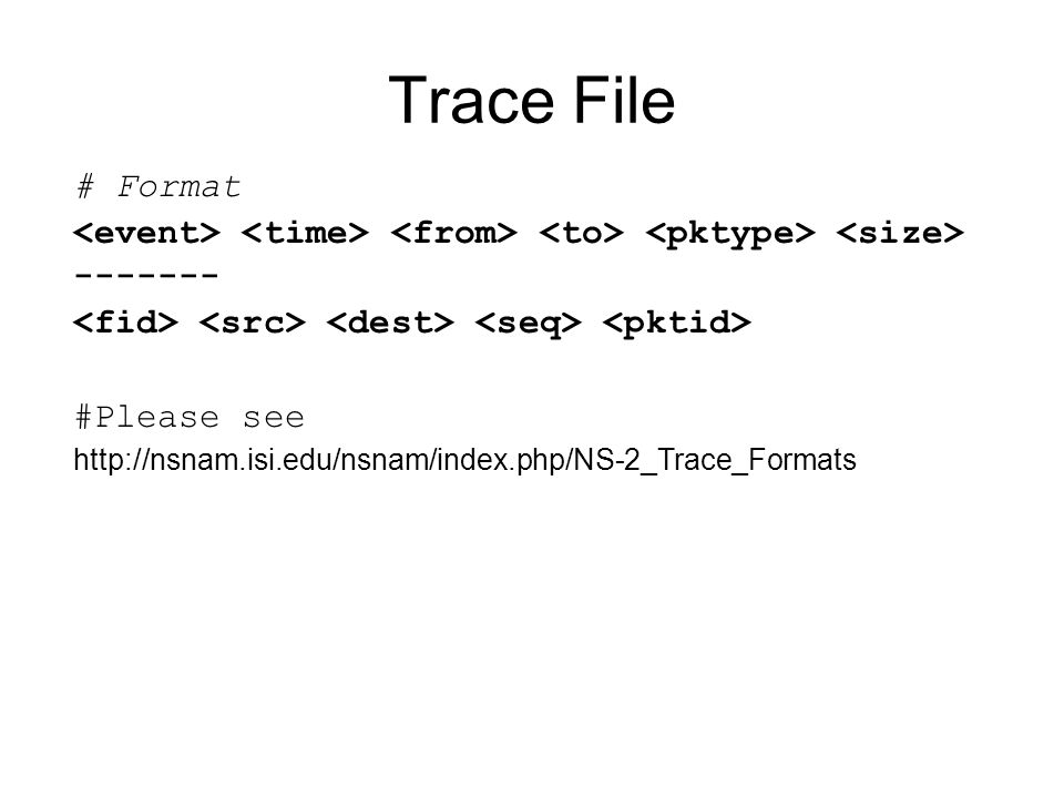 # Format ------- #Please see http://nsnam.isi.edu/nsnam/index.php/NS-2_Trace_Formats Trace File