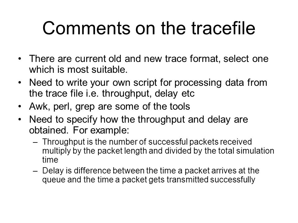 Comments on the tracefile There are current old and new trace format, select one which is most suitable.