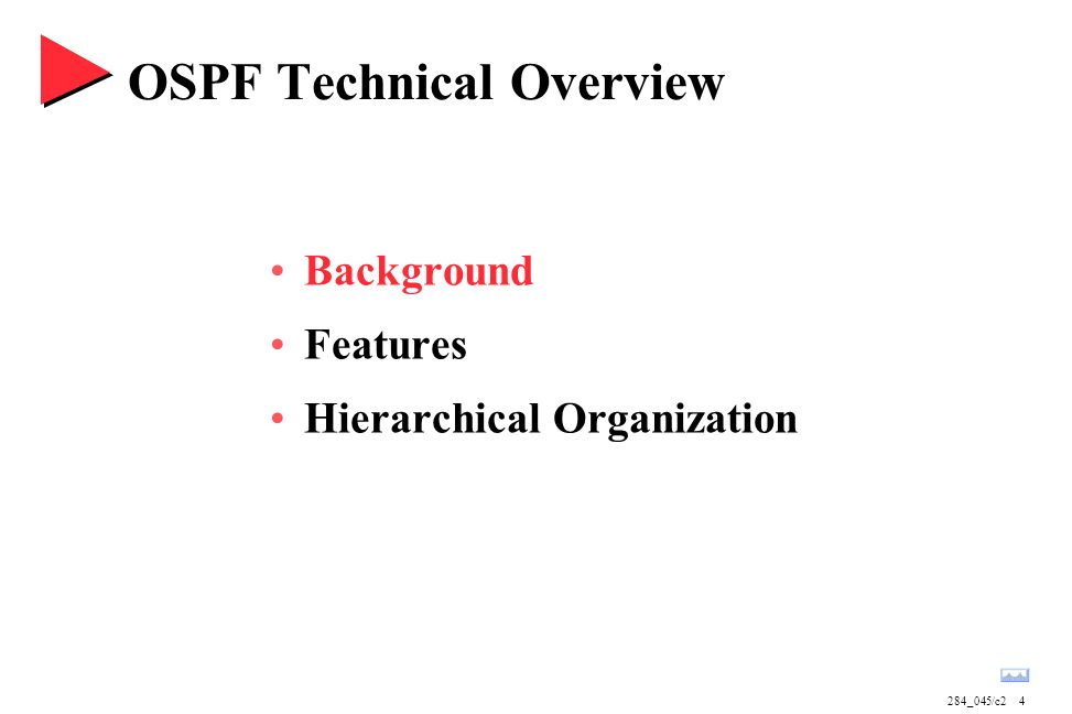 284_045/c24 OSPF Technical Overview Background Features Hierarchical Organization