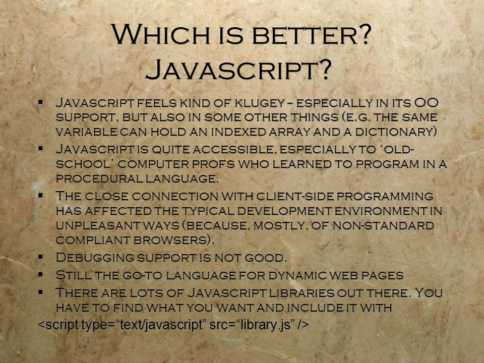 Which is better. Javascript.