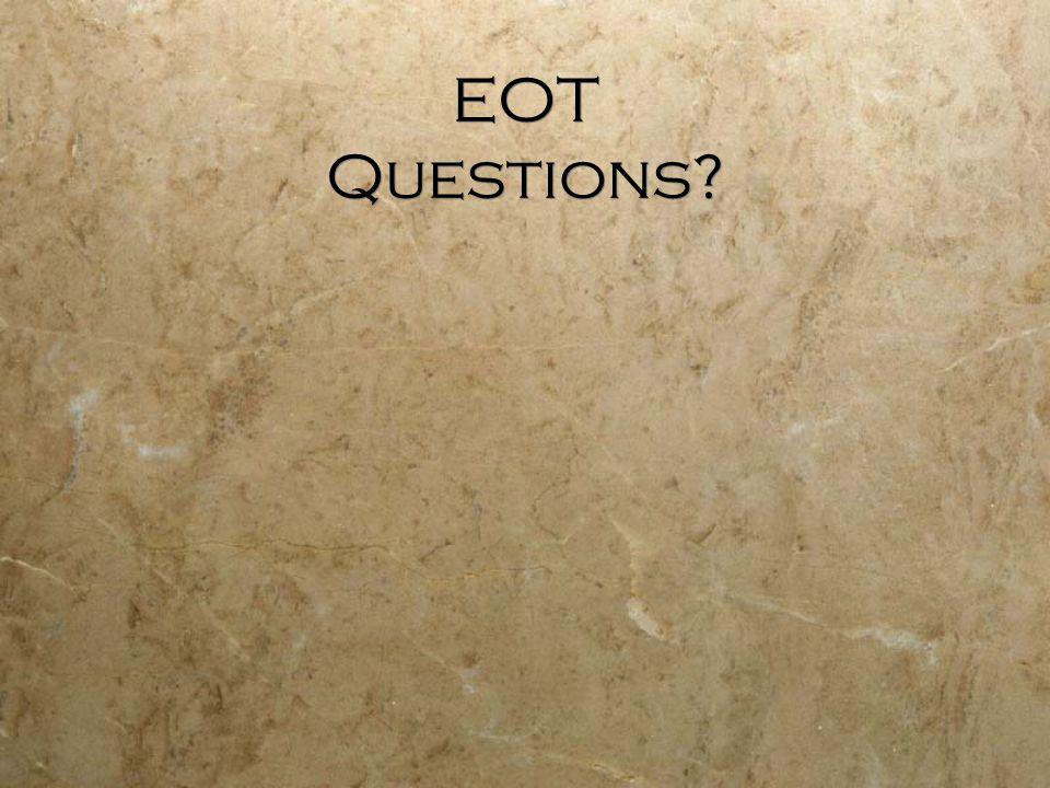 EOT Questions