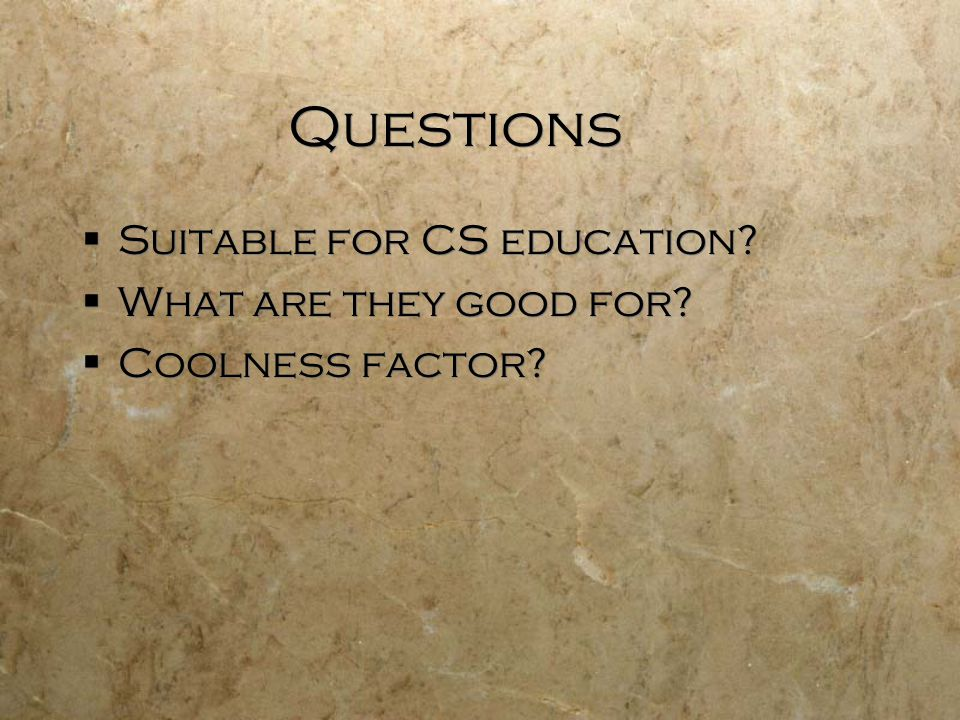 Questions  Suitable for CS education.  What are they good for.
