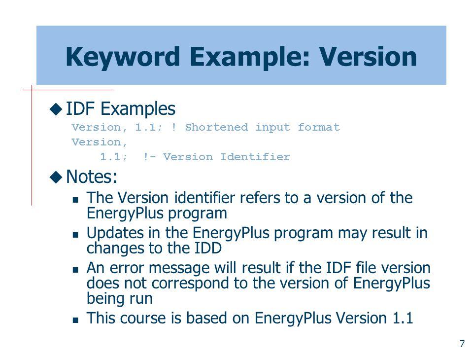 7 Keyword Example: Version  IDF Examples Version, 1.1; .