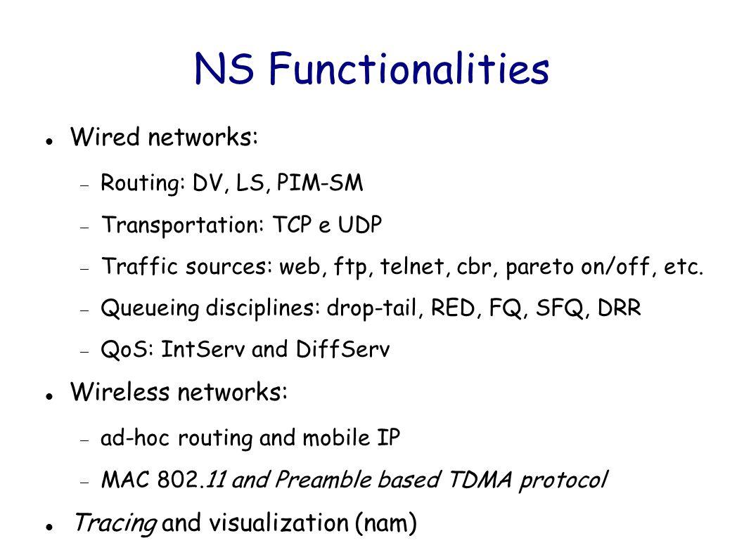 A simple wireless scenario Create the mobile nodes: set n1 [$ns node] $n1 random-motion 0 ;# disable random motion set n2 [$ns node] $n2 random-motion 0 Use for loop to create more nodes: for {set i 0} {$i < 10 } {incr i} { set node_($i) [$ns_ node ] }