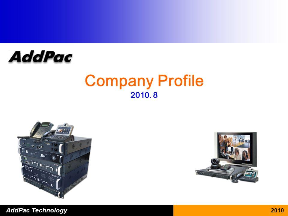 www.addpac.com 1 AddPac Technology 2010 Company Profile 2010. 8