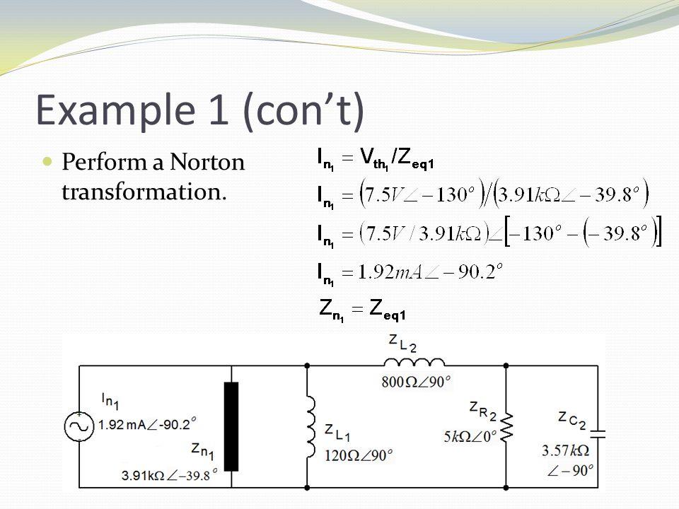 Example 1 (con't) Perform a Norton transformation.