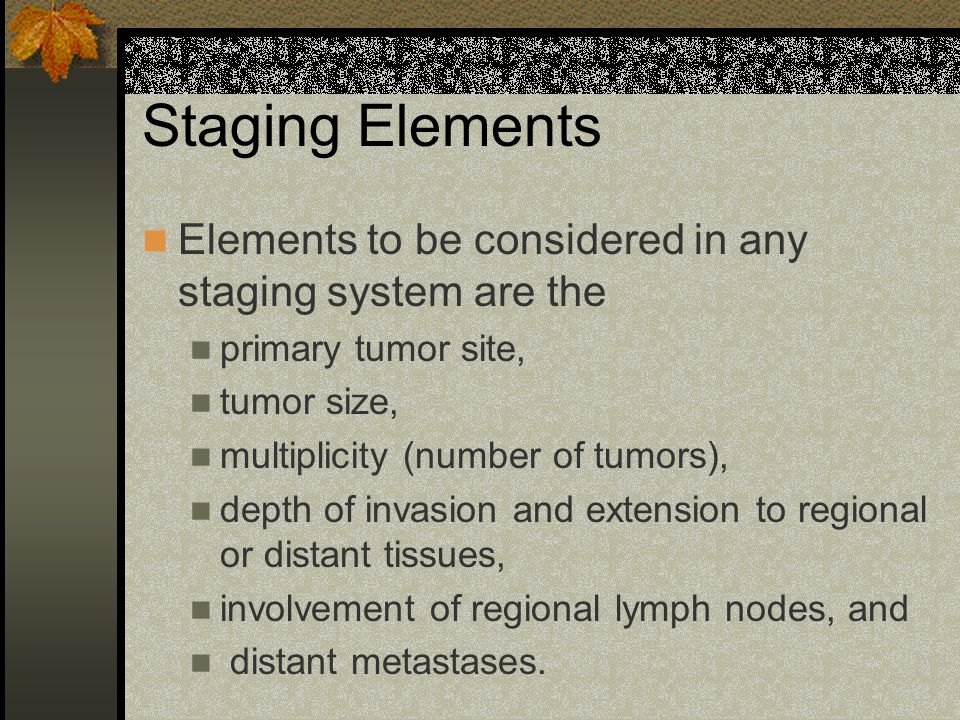 Types of Staging Systems Summary Staging American Joint Committee on Cancer (AJCC) Staging System Collaborative Staging Others FIGO (GYN) Dukes (colorectal) Ann Arbor ( Lymphoma)