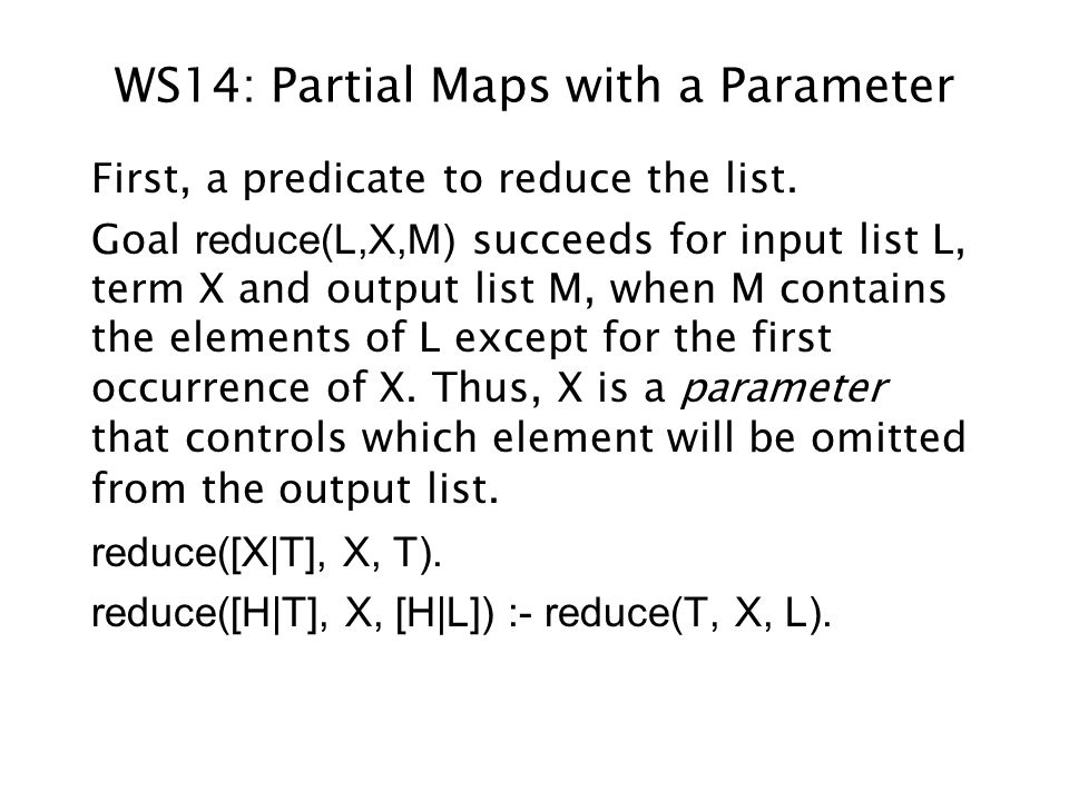 WS14: Partial Maps with a Parameter First, a predicate to reduce the list.