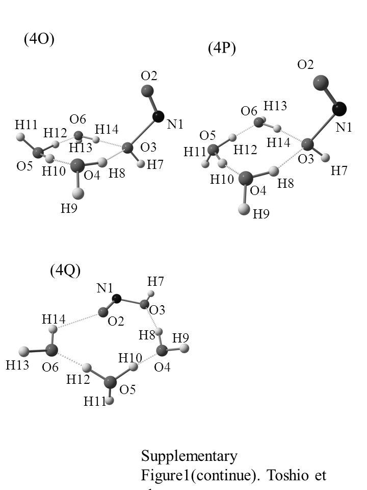 (4P) N1 O2 O4 O3 O5 O6 H8 H9 H10 H11 H12 H13 H14 H7 (4O) N1 O2 O4 O3 O5 O6 H7 H8 H9 H10 H11 H12 H13 H14 Supplementary Figure1(continue). Toshio et al.