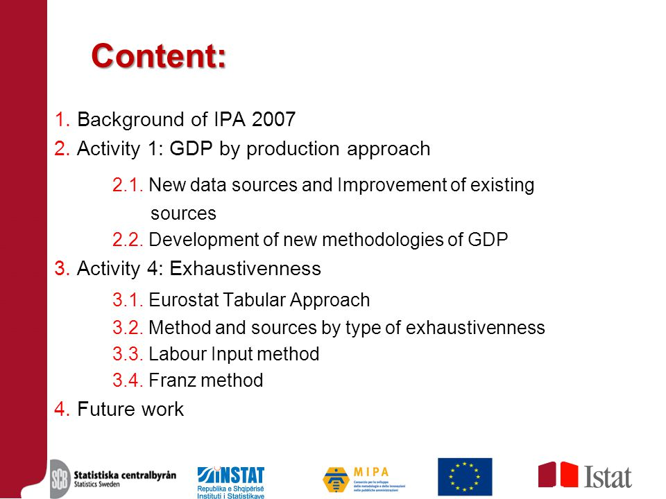 Content: 1. Background of IPA 2007 2. Activity 1: GDP by production approach 2.1.
