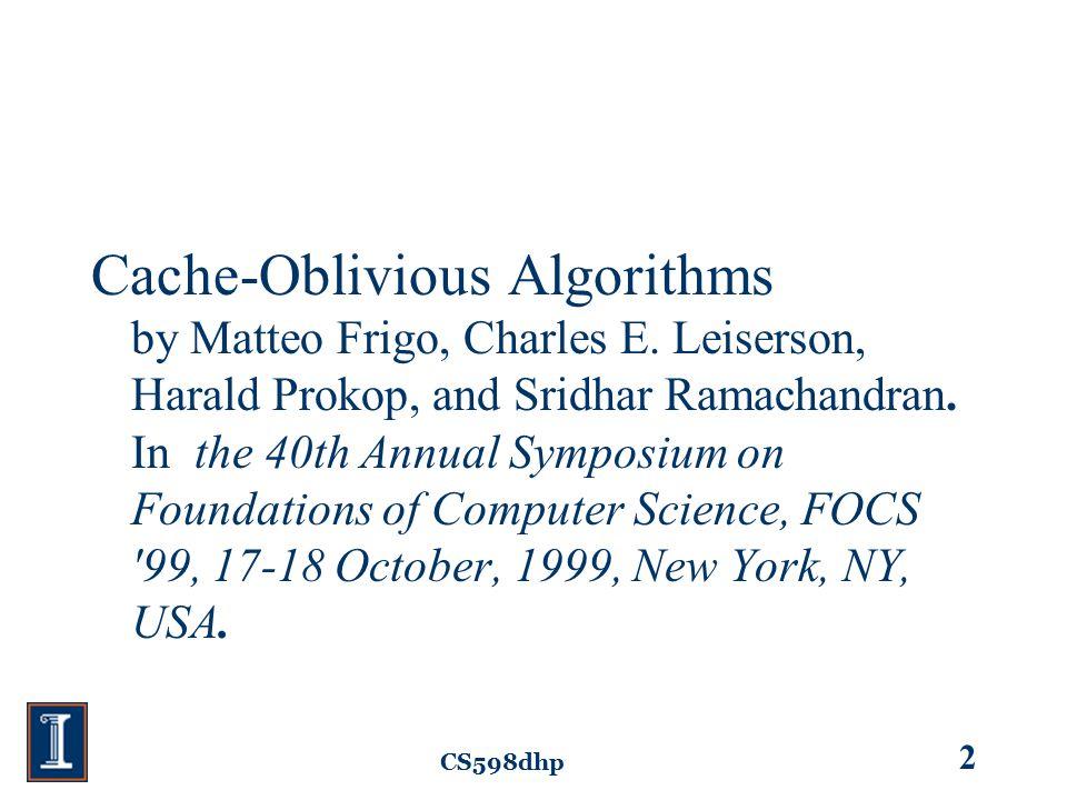 CS598dhp 2 Cache-Oblivious Algorithms by Matteo Frigo, Charles E.