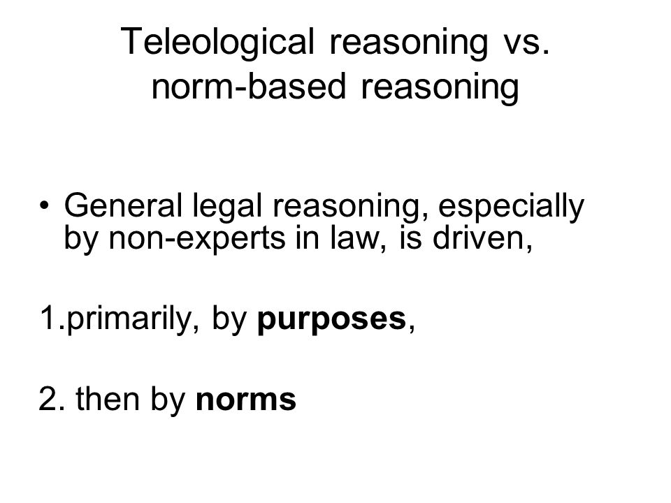 Teleological reasoning vs.