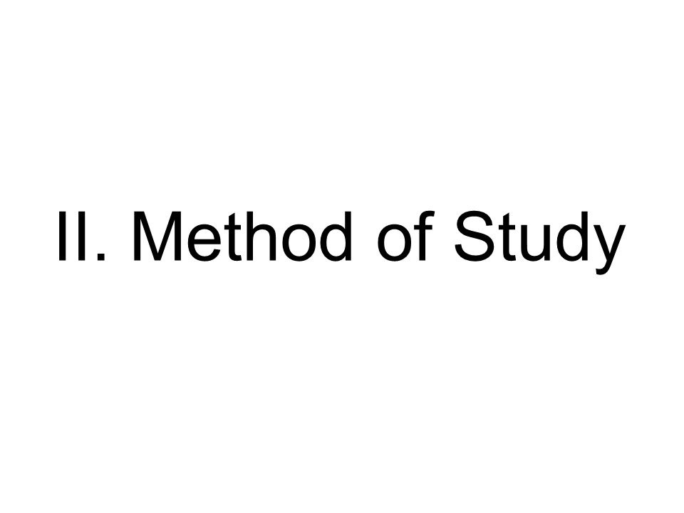 II. Method of Study