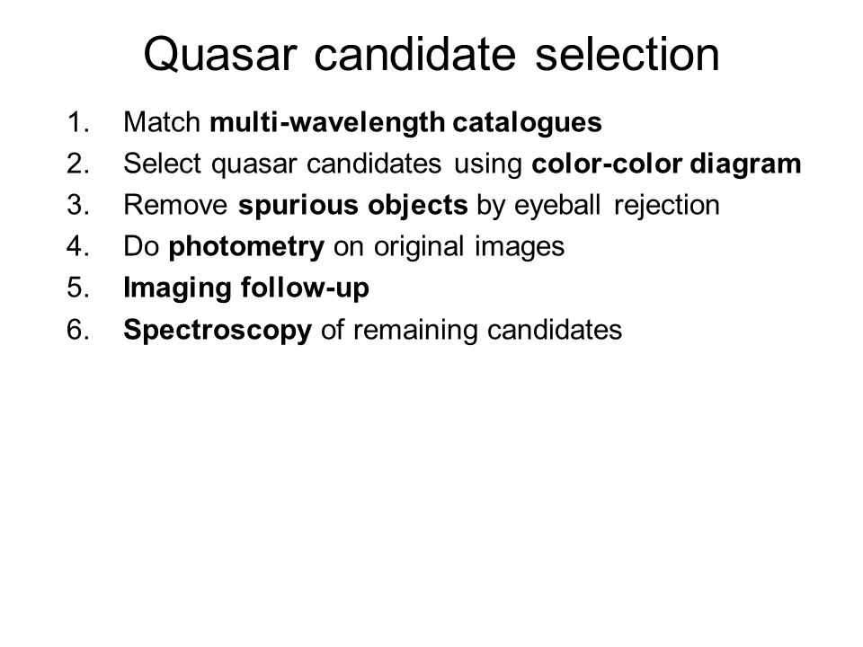 Quasar candidate selection 1. Match multi-wavelength catalogues 2.
