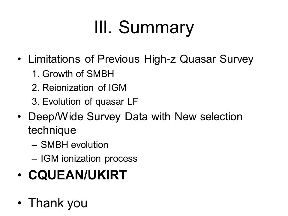Limitations of Previous High-z Quasar Survey 1. Growth of SMBH 2.