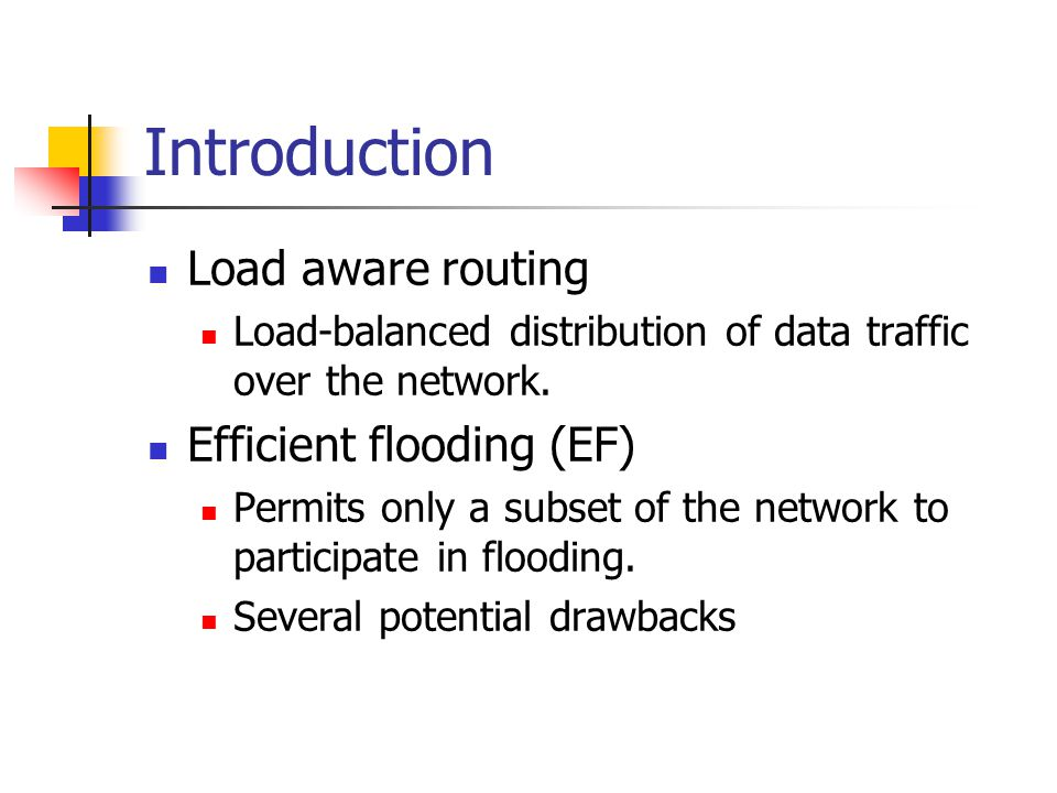 Introduction Load aware routing Load-balanced distribution of data traffic over the network.