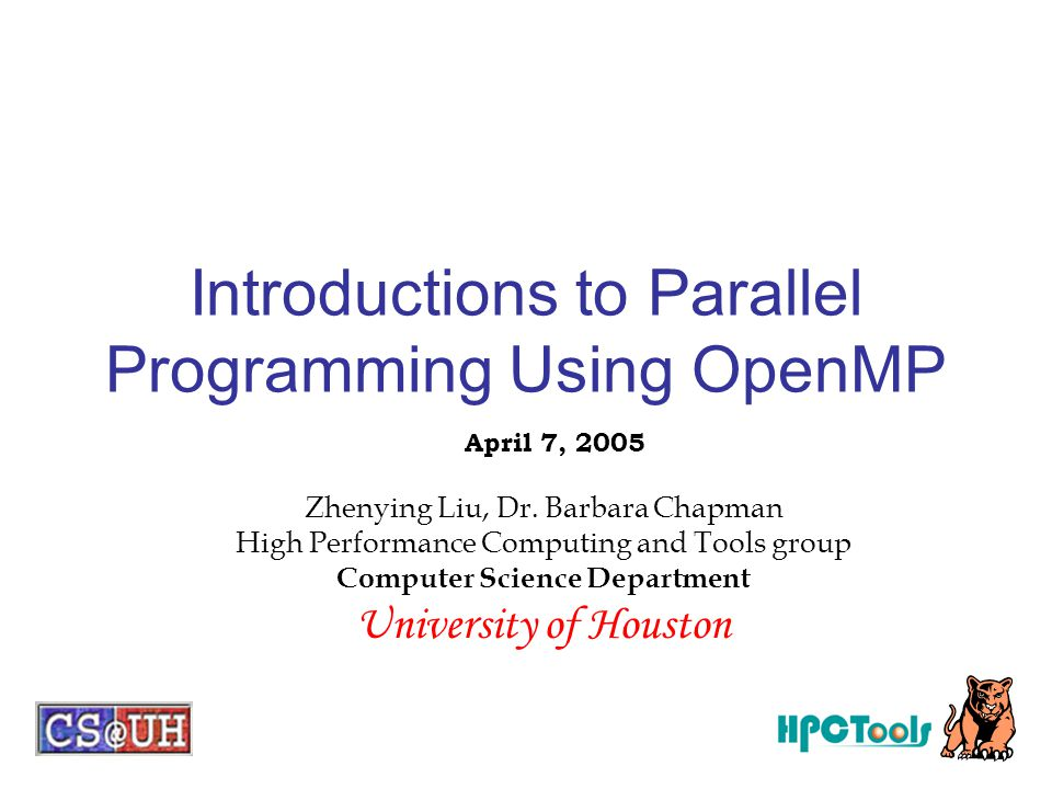 Introductions to Parallel Programming Using OpenMP Zhenying Liu, Dr.