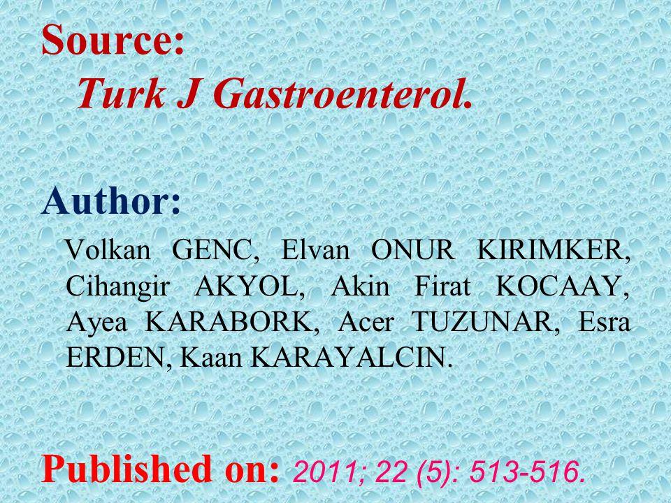 Source: Turk J Gastroenterol.