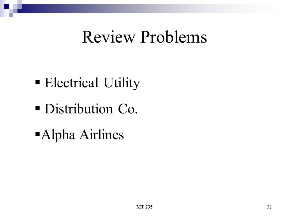 MT 23532 Review Problems  Electrical Utility  Distribution Co.  Alpha Airlines