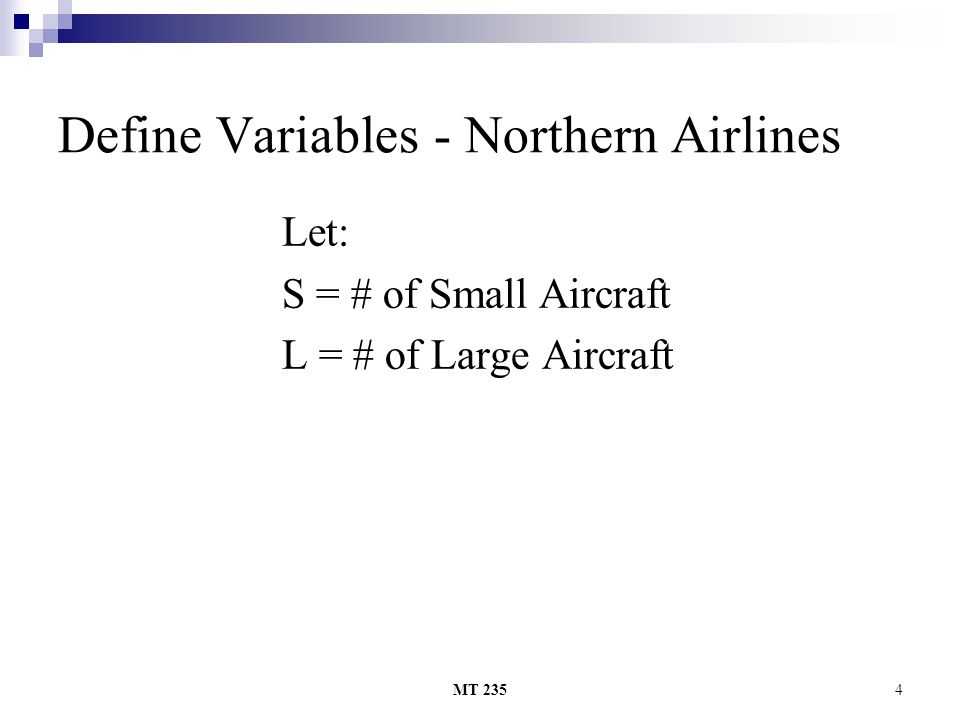 MT 2354 Define Variables - Northern Airlines Let: S = # of Small Aircraft L = # of Large Aircraft