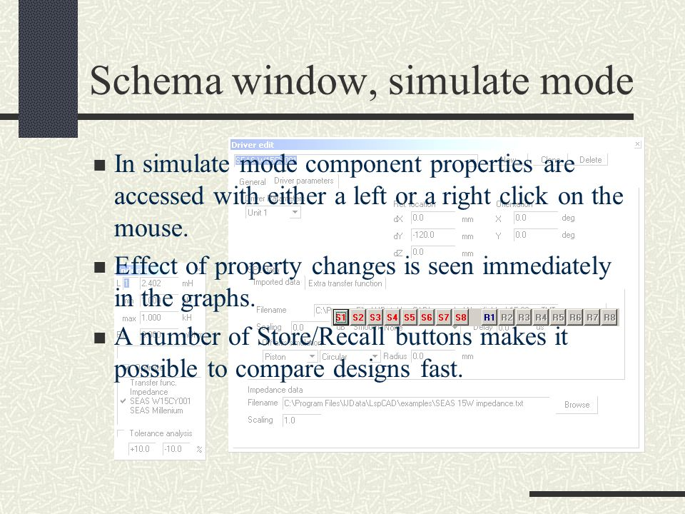 Schema window, edit mode Box cabinet components T/S parameter model Box load and radiation component Port and passive radiator component Horn componen