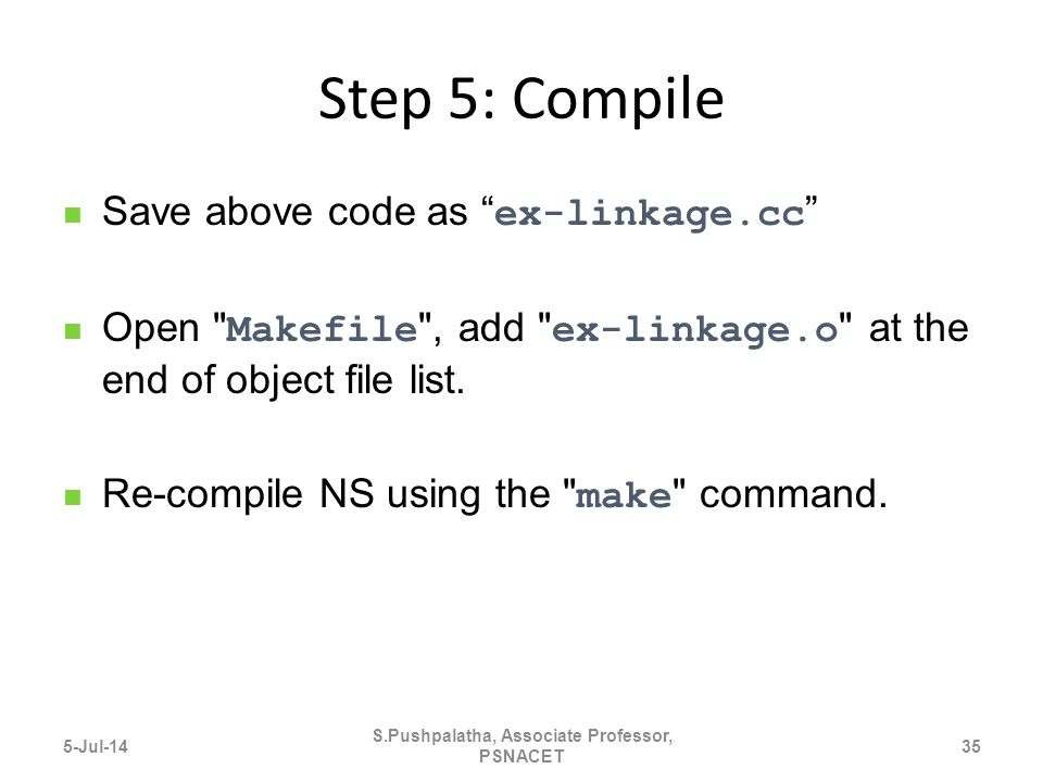 Step 5: Compile Save above code as ex-linkage.cc Open Makefile , add ex-linkage.o at the end of object file list.