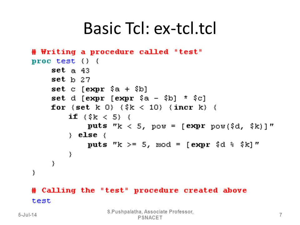 Basic Tcl: ex-tcl.tcl 5-Jul-147 S.Pushpalatha, Associate Professor, PSNACET