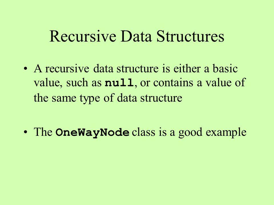 public class OneWayNode{ public String value; public OneWayNode next; public OneWayNode(String s, OneWayNode n){ value = s; next = n; } The OneWayNode Class OneWayNode head = new OneWayNode( A , new OneWayNode( B , null)); A A B B head