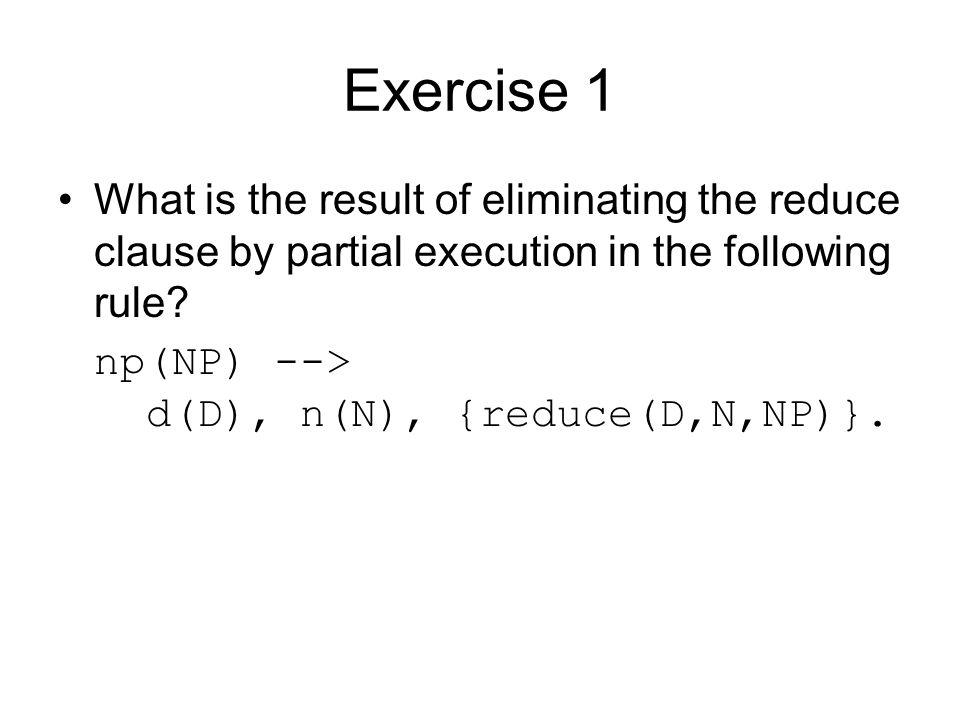 Answer np(NP) --> d(D), n(N) { reduce(D,N,NP)}.1.