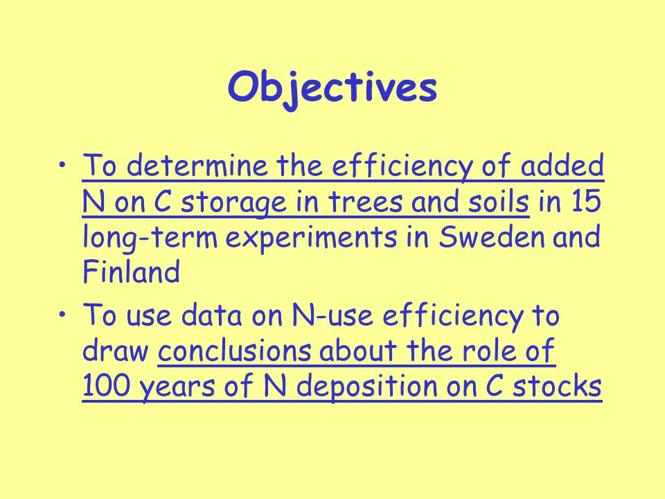 Objectives To determine the efficiency of added N on C storage in trees and soils in 15 long-term experiments in Sweden and Finland To use data on N-use efficiency to draw conclusions about the role of 100 years of N deposition on C stocks