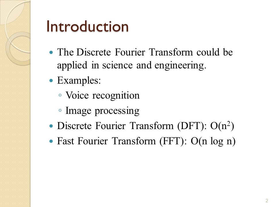 Introduction The Discrete Fourier Transform could be applied in science and engineering.