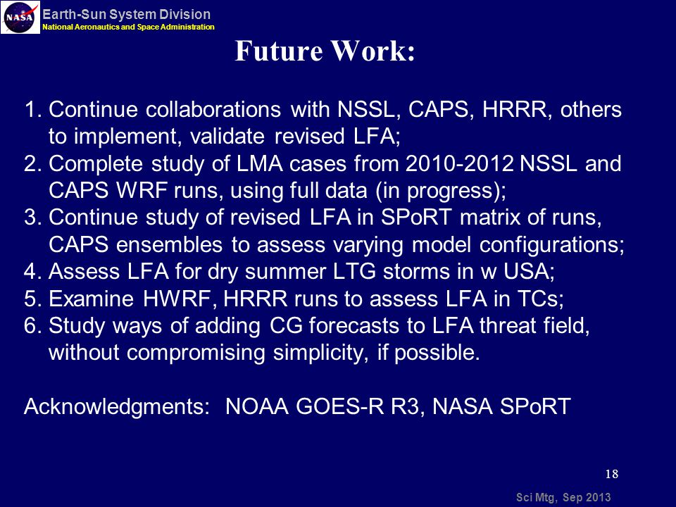18 Sci Mtg, Sep 2013 Earth-Sun System Division National Aeronautics and Space Administration Future Work: 1.