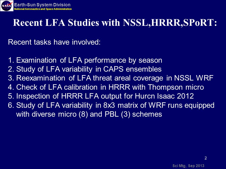 333 Sci Mtg, Sep 2013 Earth-Sun System Division National Aeronautics and Space Administration 2010-11 NALMA, LFA Scatterplots by regime: Supercell cases are well-handled by LFA Unsheared storms less well-handled WRF may have problems predicting pulse storm strength.