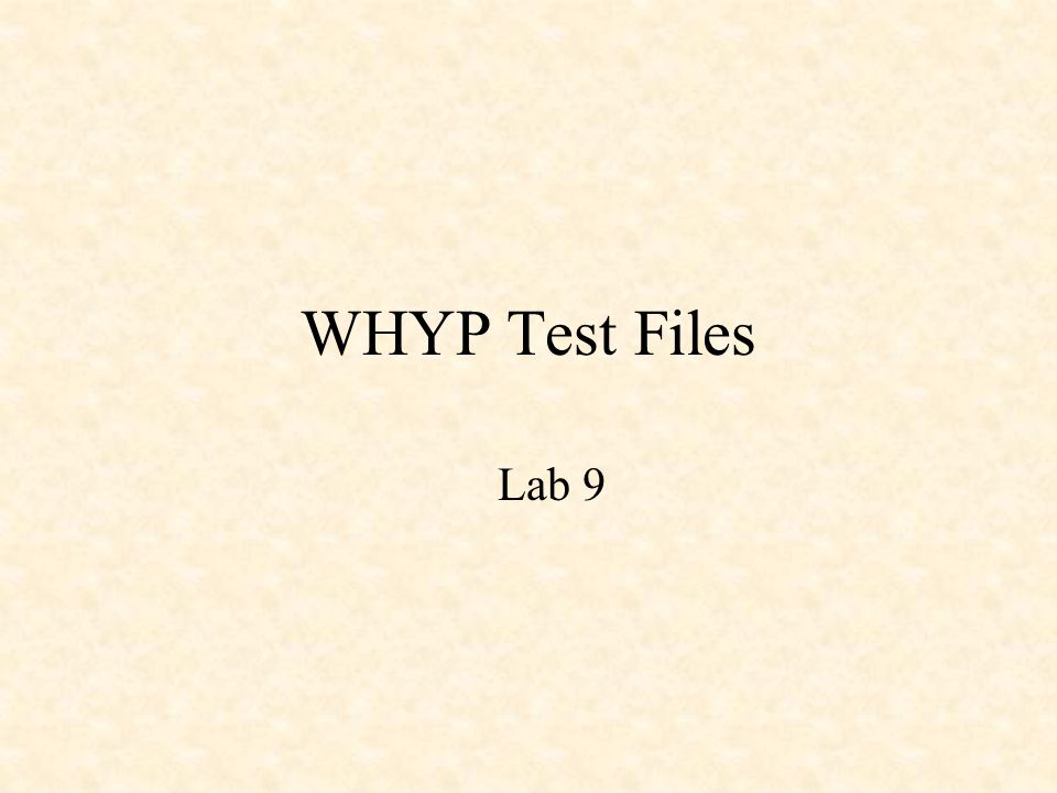 WHYP Test Files Lab 9