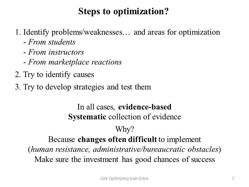 Steps to optimization? 1. Identify problems/weaknesses… and areas for optimization - From students - From instructors - From marketplace reactions 2.