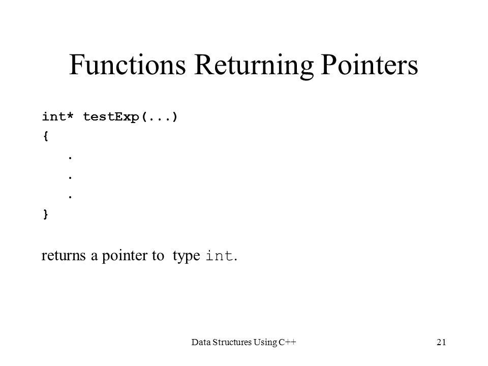 Data Structures Using C++21 Functions Returning Pointers int* testExp(...) {.