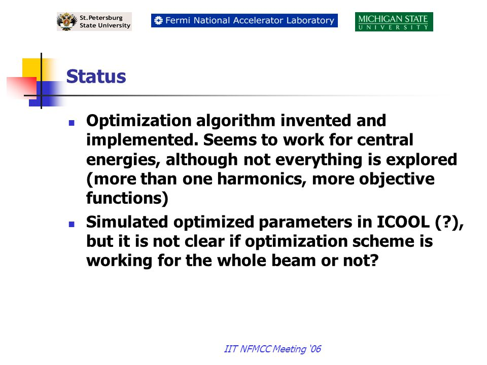 IIT NFMCC Meeting '06 Status Optimization algorithm invented and implemented.