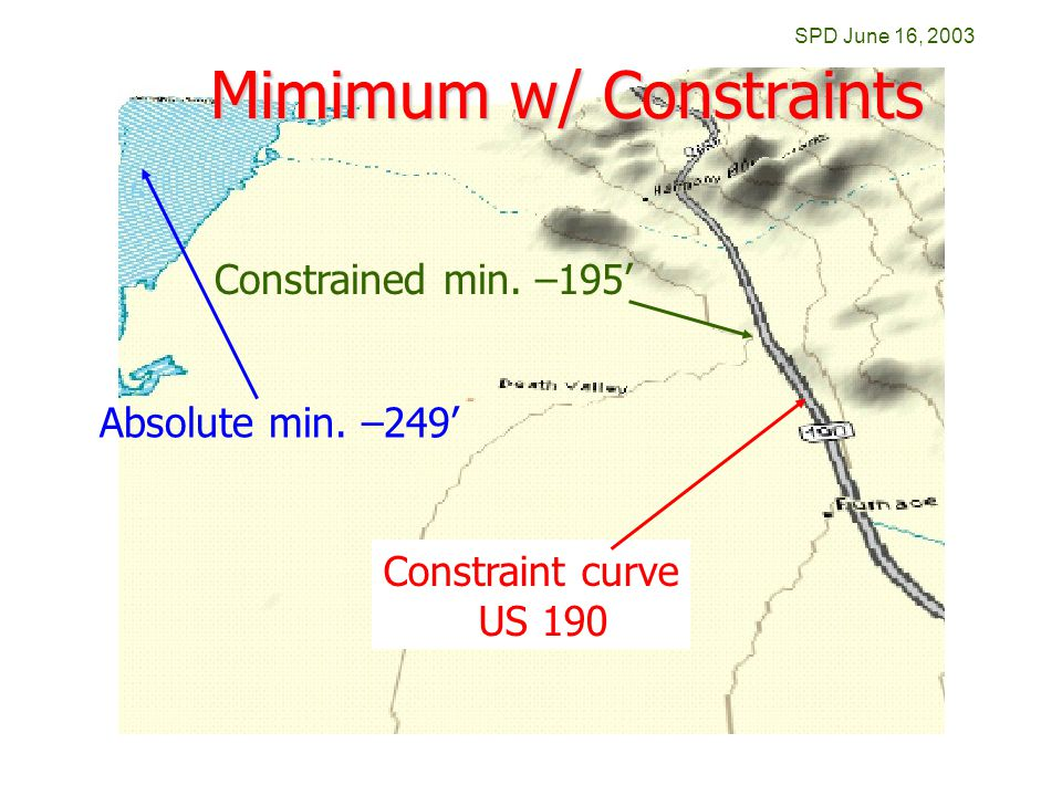 SPD June 16, 2003 Mimimum w/ Constraints Absolute min.