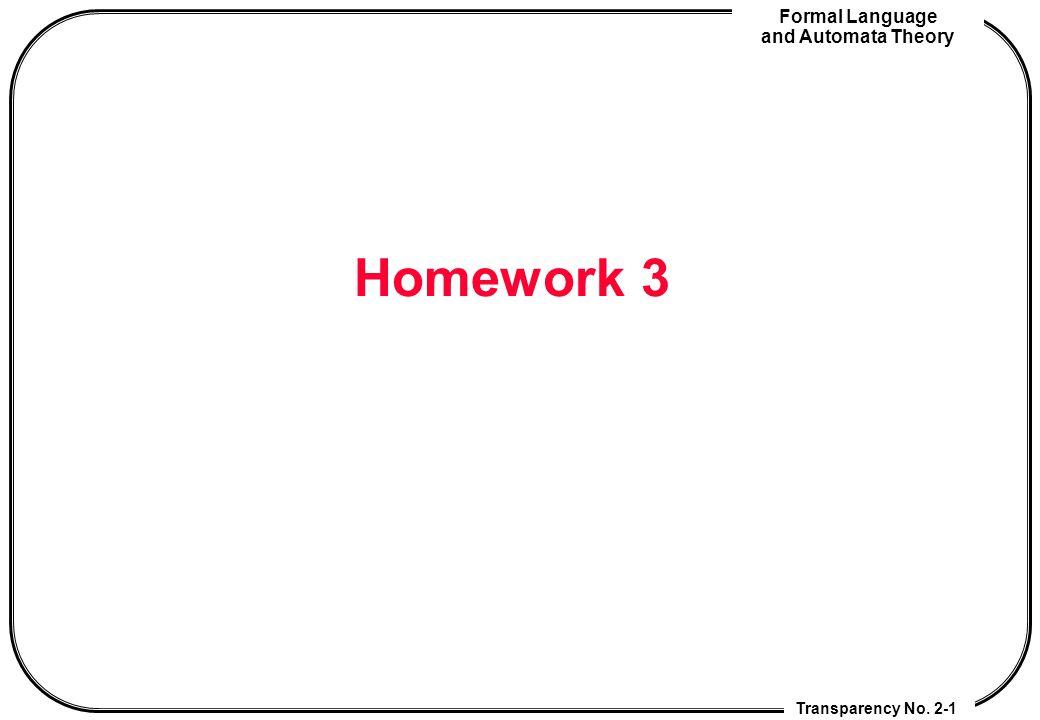 Homework Transparency No.2-2 NFA-  and NFA-  to DFA 1.