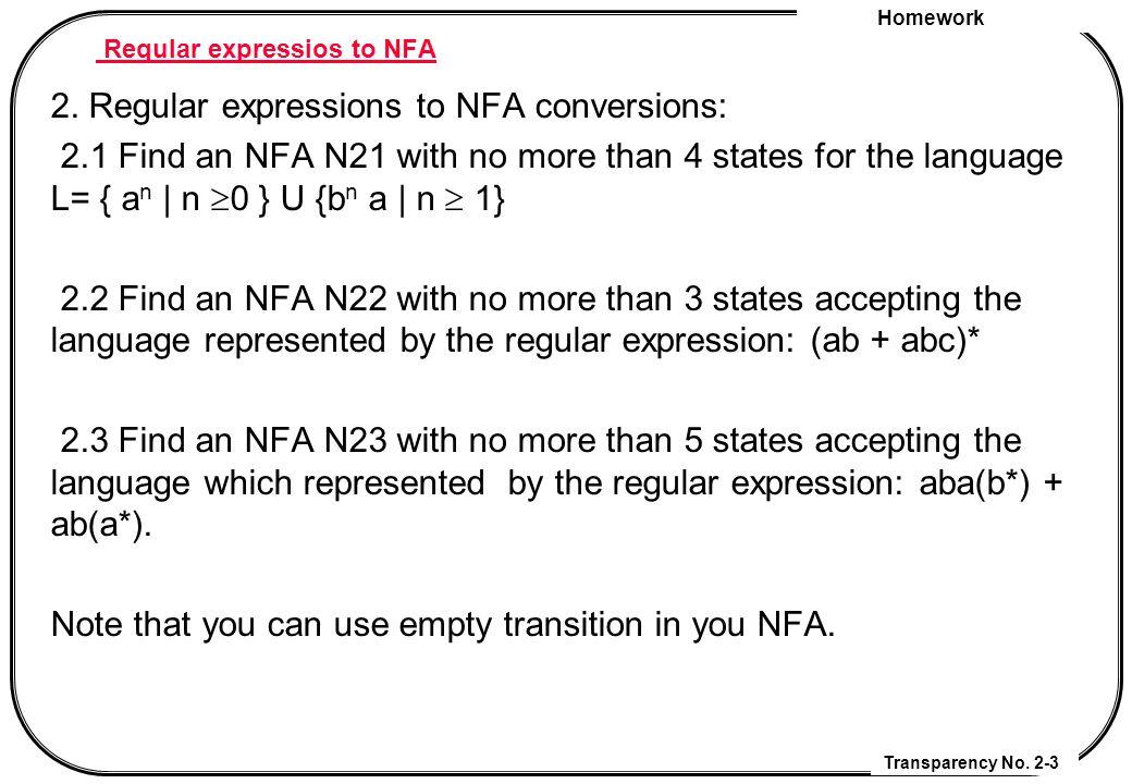 Homework Transparency No. 2-3 Reqular expressios to NFA 2.
