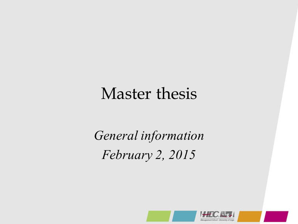 Master thesis General information February 2, 2015