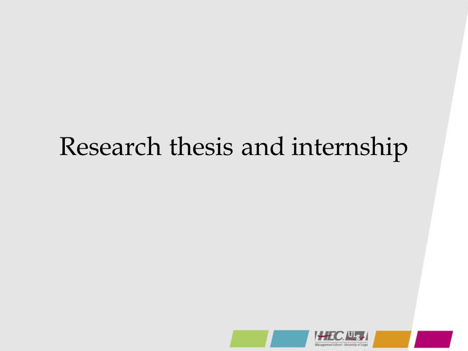 Research thesis and internship