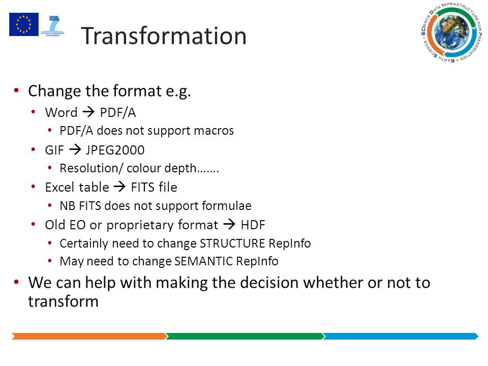 Transformation Change the format e.g.