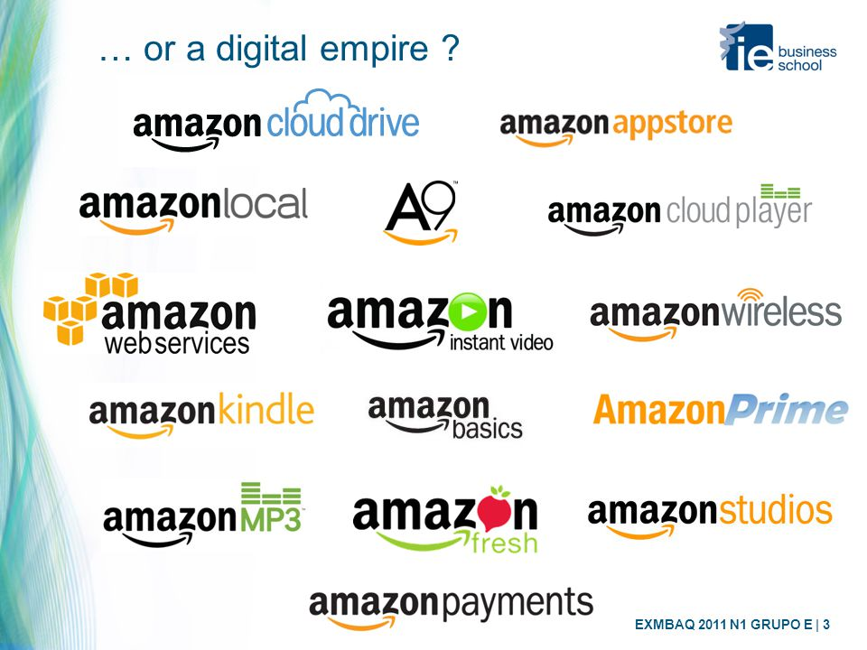 EXMBAQ 2011 N1 GRUPO E | 3 … or a digital empire ?