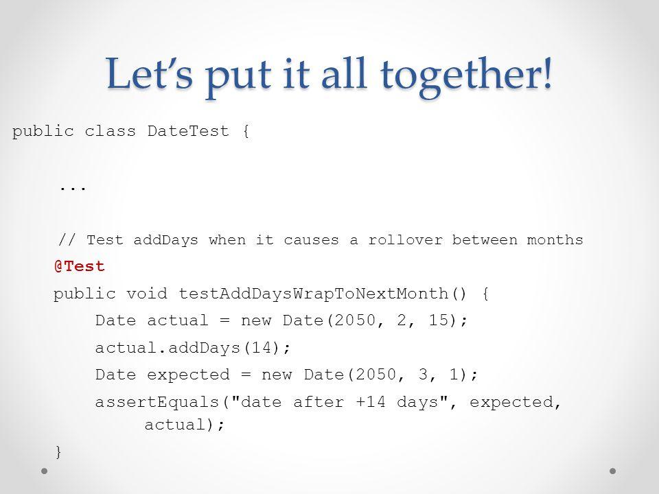 Let's put it all together. public class DateTest {...