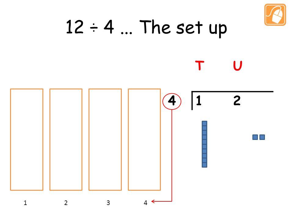 12 ÷ 4... The set up TU 412 1 2 3 4