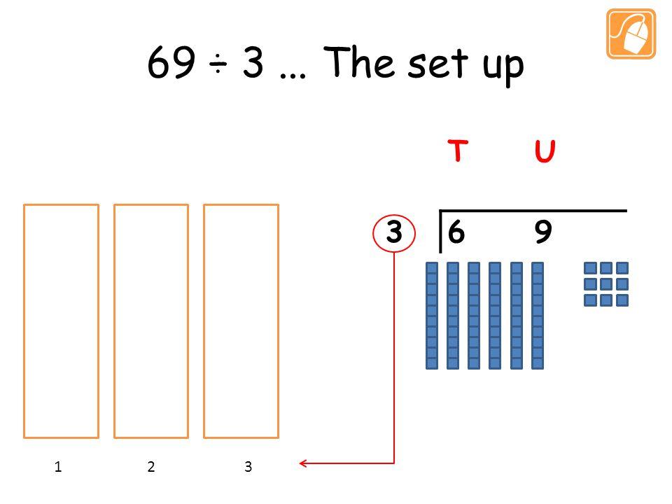 69 ÷ 3... The set up TU 369 1 2 3