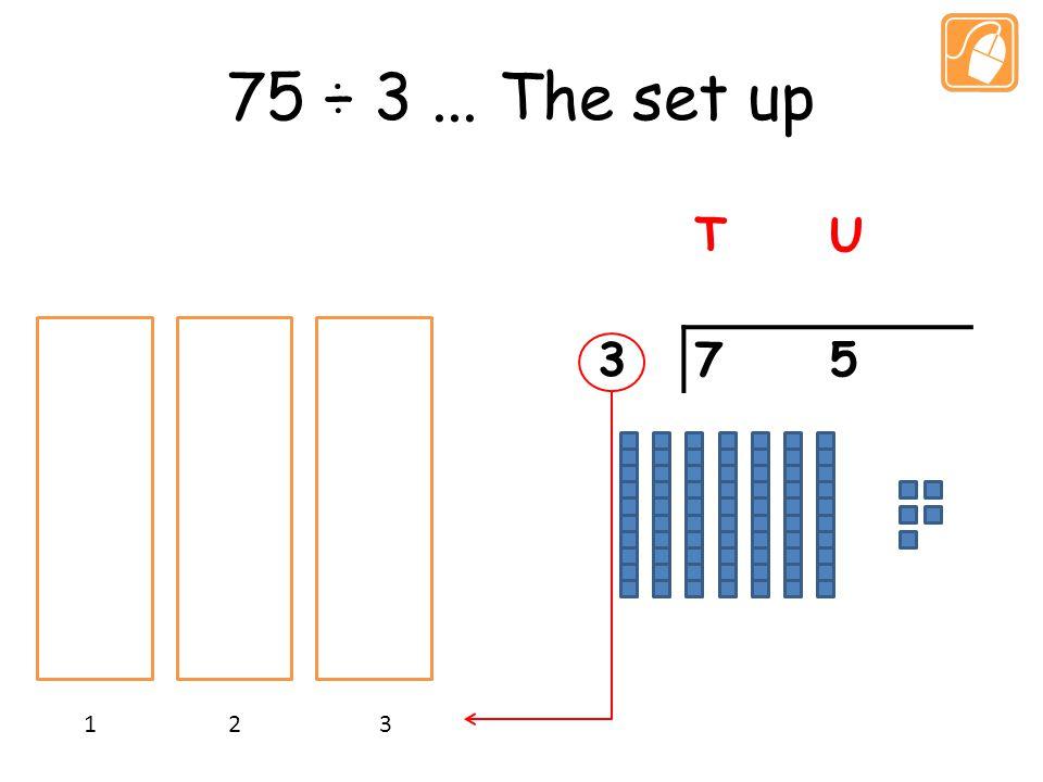 75 ÷ 3... The set up TU 375 1 2 3